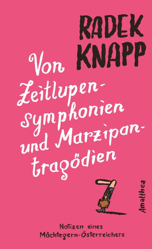 """Buchumschlag """"Von Zeitlupensymphonien und Marzipantragödien. Notizen eines Möchtegern-Österreichers."""""""
